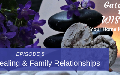 EP 5: Heart Healing and Family Relationships