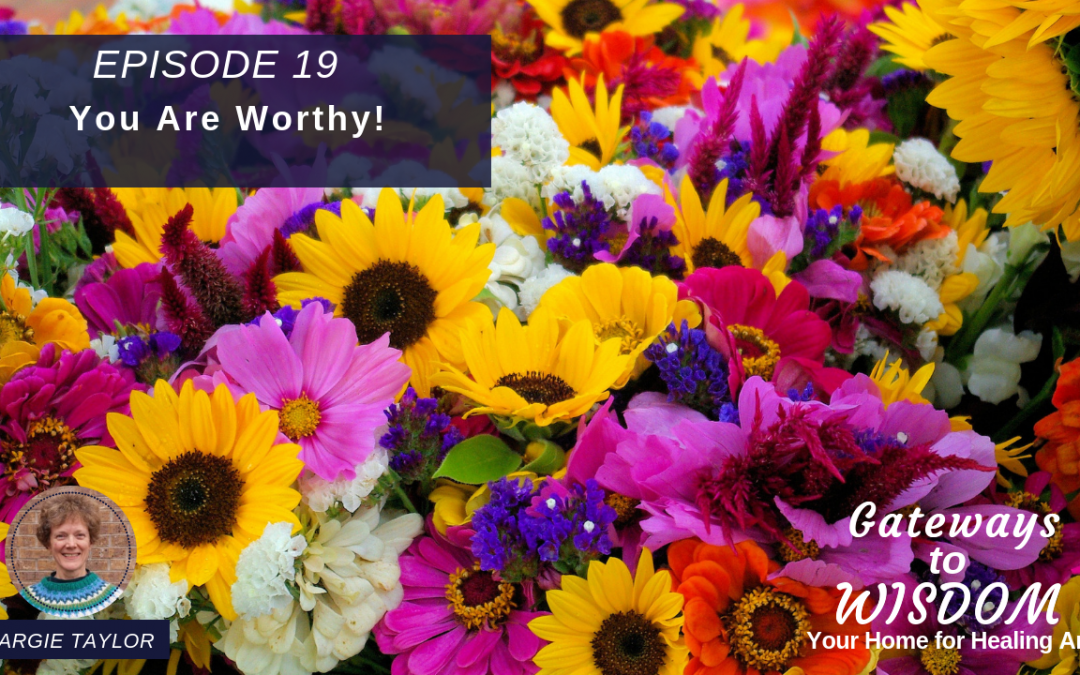 G2W Ep. 19: You Are Worthy!
